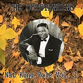The Outstanding Nat King Cole Vol. 1 by Nat King Cole