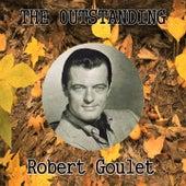The Outstanding Robert Goulet von Robert Goulet