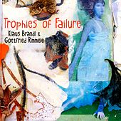 Trophies of Failure by Klaus Brandl