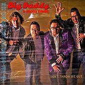 Don't Throw Me Out by Big Daddy
