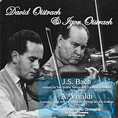 J.S. Bach: Concert for Two Violins, Strings and Continuo in B Minor, BWV 1043 - A. Vivaldi: Concert Grosso for Two Violins and Strings No. 8 in A Minor, Op. 3 RV 522 de Igor Oistrach