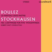 Pierre Boulez: Le Marteau Sans Maître - Karlheinz Stockhausen: Nr. 5 Zeitmasse by Various Artists