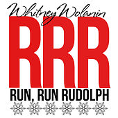 Run, Run Rudolph by Whitney Wolanin