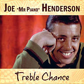Treble Chance by Joe Henderson