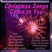 Christmas Songs Come to You de Various Artists