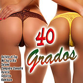 40 Grados by Various Artists