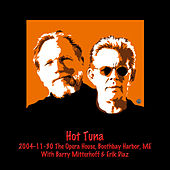 2004-11-30 the Opera House, Boothbay Harbor, ME (Live) by Hot Tuna