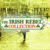 The Irish Rebel Collection by Various Artists