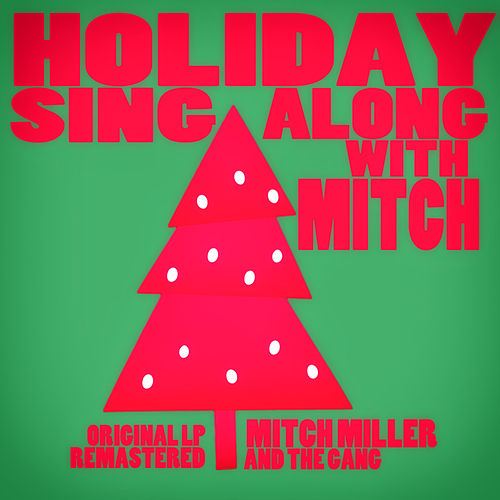 holiday sing along with mitch remastered by mitch miller the gang