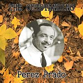 The Outstanding Perez Prado de Perez Prado