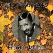 The Outstanding Erroll Garner by Erroll Garner