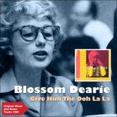 Give Him the Ooh La La (Original Album Plus Bonus Tracks 1958) by Blossom Dearie