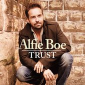 Trust (Deluxe Edition) by Alfie Boe
