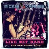 Eins Plus wie immer - Live mit Band aus dem Luxor Köln von Mickie Krause