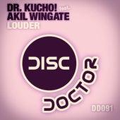 Louder von Dr Kucho!