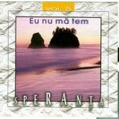 Speranta, Vol. 5 (Eu nu ma tem) by Speranta