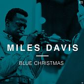 Blue Christmas by Miles Davis