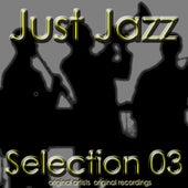 Just Jazz: Selection 03 von Various Artists
