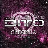 Cinderella (Original Mix) von Massive Ditto