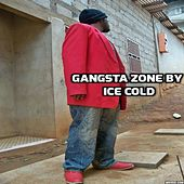 Gangsta Zone by Ice Cold