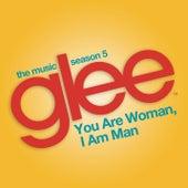 You are Woman, I am Man (Glee Cast Version feat. Ioan Gruffudd) de Glee Cast