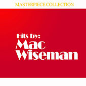Hits By Mac Wiseman by Mac Wiseman