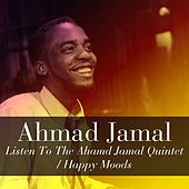 Ahmad Jamal: Listen To The Ahamd Jamal Quintet / Happy Moods de Various Artists