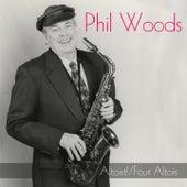 Phil Woods: Altoist! / Four Altois de Phil Woods