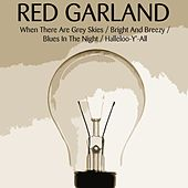 When There Are Grey Skies / Bright And Breezy / Blues In The Night / Halleloo-Y'-All de Red Garland