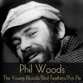 Phil Woods: The Young Bloods, Bird Feathers, Pot Pie de Phil Woods