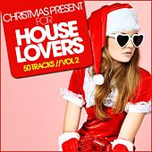 Christmas Present For HOUSE LOVERS, Vol. 2 by Various Artists