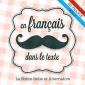 En français dans le texte, vol. 1 (La scène Indie et Alternative) von Various Artists