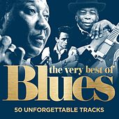 The Very Best of Blues : 50 Unforgettable Tracks (Remastered) by Various Artists