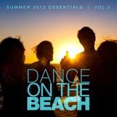 Dance On the Beach, Vol. 2 (Summer 2013 Essentials) von Various Artists