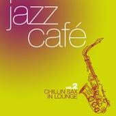 Jazz Café, Vol. 2 (Chillin Sax Classics in Lounge) de Various Artists
