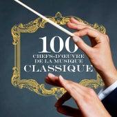 100 Chefs d'œuvre de la musique classique (Remastered) by Various Artists