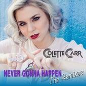 Never Gonna Happen (The Remixes) von Colette Carr