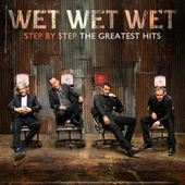 Step By Step The Greatest Hits by Wet Wet Wet