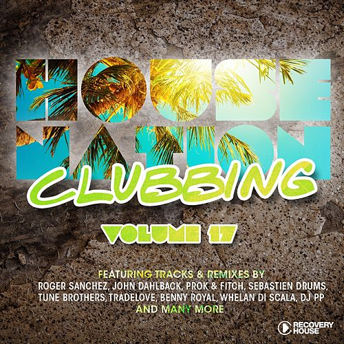House Nation Clubbing, Vol. 17 by Various Artists