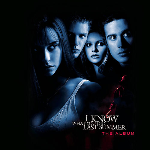 I Know What You Did Last Summer -- The Album by Various Artists