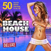 Beach House Deluxe (50 Selected Grooves from House to Chill Out) von Various Artists