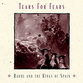 Raoul And The Kings Of Spain de Tears for Fears
