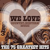 We Love Country & Western Music (The 75 Greatest Hits) by Various Artists