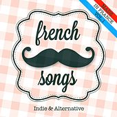 French songs, vol. 1 (Indie and Alternative) von Various Artists