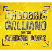 Frédéric Galliano And The African Divas by Frederic Galliano