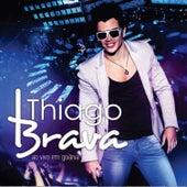 Ao Vivo Em Goiânia by Thiago Brava