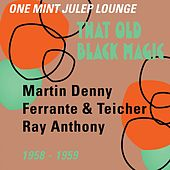 That Old Black Magic (One Mint Julip Lounge 1958 - 1959) by Various Artists