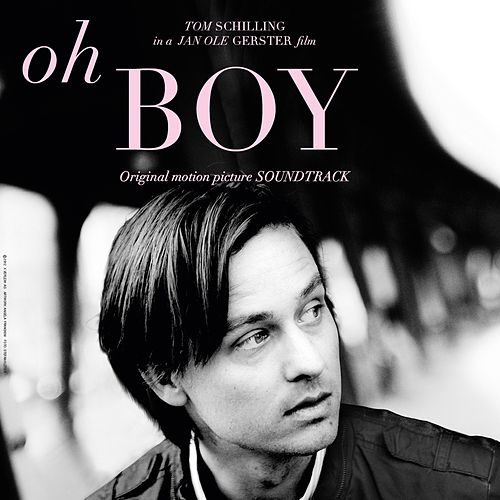 Oh Boy (Jan Ole Gerster's Original Motion Picture Soundtrack) by Various Artists