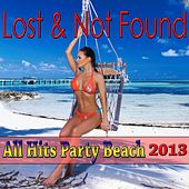 All Hits Party Beach 2013 (Lost & Not Found Hits) von Various Artists
