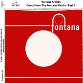 Gems from the Fontana Vaults - Part 2 by Various Artists